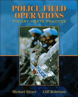 Police Field Operations: Theory Meets Practice