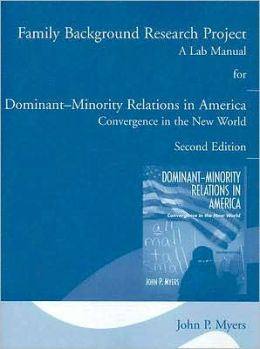 Dominant-Minority Relations in America: Convergence in the New World - Family Background Research Project