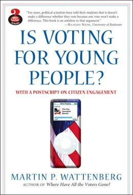 Is Voting for Young People? With New Postscript on New Forms of Citizen Engagement