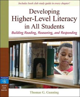 Developing Higher-Level Literacy in All Students: Building Reading, Reasoning, and Responding