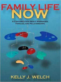 Family Life Now: A Conversation about Marriages, Families, and Relationships (with Student Workbook) [With Student Workbook]