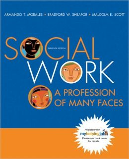 Social Work: A Profession of Many Faces [With Themes of the Times 2/E]