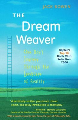 The Dream Weaver: One Boy's Journey through the Landscape of Reality