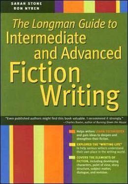 Longman Guide to Intermediate and Advanced Fiction Writing