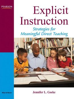 Explicit Instruction: Strategies for Meaningful Direct Teaching