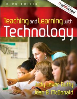 Teaching and Learning with Technology (with MyLabSchool)