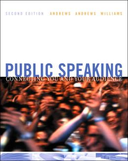Public Speaking: Connecting You and Your Audience