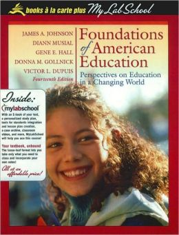 Foundations of American Education: Perspectives on Education in a Changing World [With Access Code]