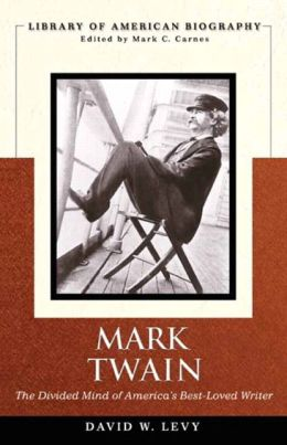 Mark Twain: The Divided Mind of America's Best-Loved Writer