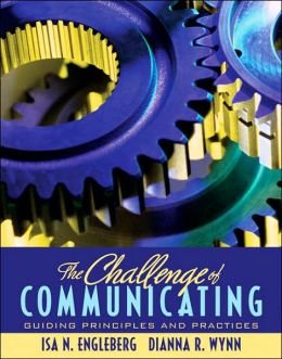 The Challenge of Communicating: Guiding Principles and Practices
