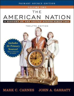 The American Nation: A History of the United States Since 1865, Volume II, Primary Source Edition (with Study Card)