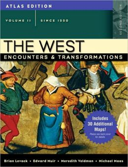 West: Encounters and Transformations, Volume II (since 1550)