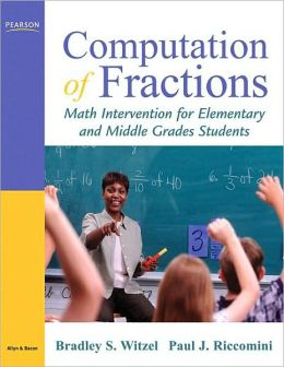 Computation of Fractions: Math Intervention for Elementary and Middle Grades Students