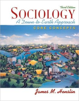 Sociology: A Down-to-Earth Approach - Core Concepts