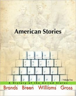 American Stories: A History of the United States, Volume Two
