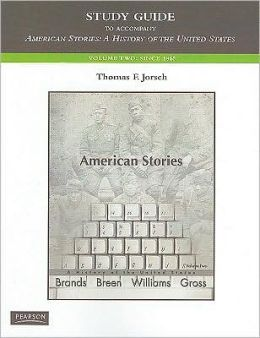 American Stories: A History of the United States, Volume Two Study Guide