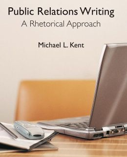 Public Relations Writing: A Rhetorical Approach