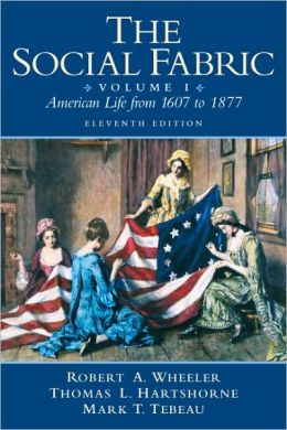The Social Fabric, Volume 1: American Life from 1607 to 1877