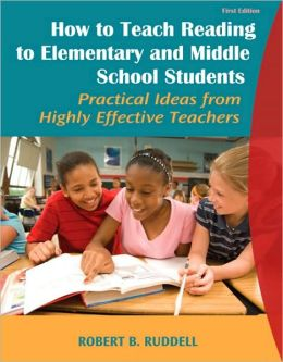 How to Teach Reading to Elementary and Middle School Students: Practical Ideas from Highly Effective Teachers