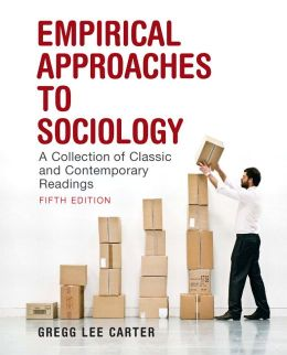 Empirical Approaches to Sociology: A Collection of Classic and Contemporary Readings