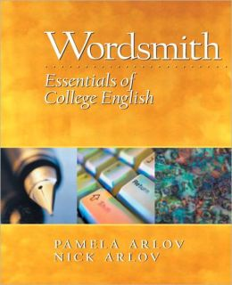 Wordsmith: Essentials of College English Value Pack (includes Prentice Hall Grammar Workbook & What Every Student Should Know About Study Skills)