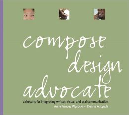 Compose, Designdvocate Value Package (includes Real Visual: A Guide to Composing and Analyzing with Images)