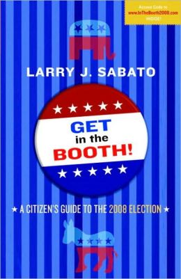 Get in the Booth! A Citizen's Guide to the 2008 Elections