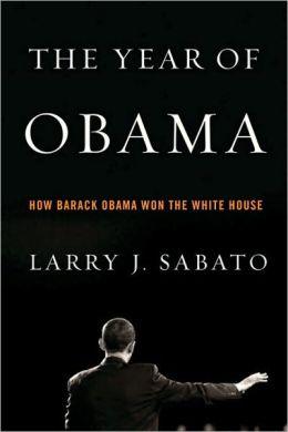 The Year of Obama: How Barack Obama Won the White House
