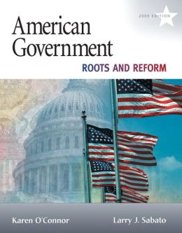 American Government: Roots and Reform 2009