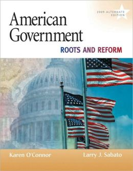 American Government: Roots and Reform, 2009 Alternate Edition