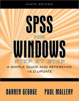SPSS for Windows Step by Step: A Simple Guide and Reference 16. 0