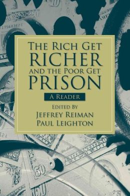 The Rich Get Richer and the Poor Get Prison: A Reader