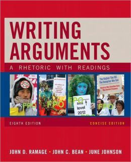 Writing Arguments, Concise Edition: A Rhetoric with Readings