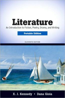 Literature: An Introduction to Fiction, Poetry, Drama, and Writing, Portable Edition