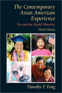 Contemporary Asian American Experience: Beyond The Model Minority- (Value Pack w/MySearchLab)