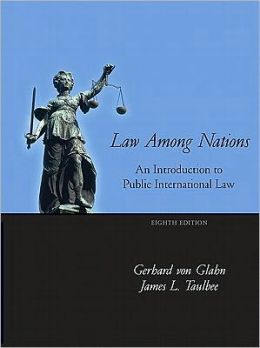 Law Among Nations: An Introduction to Public International Law- (Value Pack W/Mysearchlab)