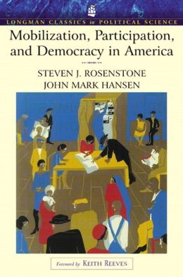 Mobilization, Participationnd Democracy In America (Longman Classics Edition)- (Value Pack w/MySearchLab)