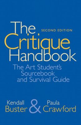 The Critique Handbook: The Student's Sourcebook and Survival Guide