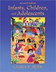 Book Cover Image. Title: Infants, Children, and Adolescents, Author: Laura E. Berk