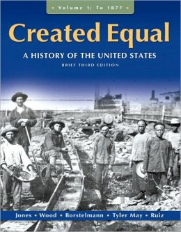 Created Equal: A History of the United States, Brief Edition, Volume 1