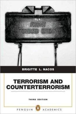Terrorism and Counterterrorism: Understanding Threats and Responses in the Post 9/11 World