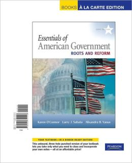 Essentials of American Government: Roots and Reform, 2009 Edition, Books a la Carte Edition