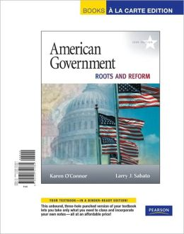 American Government: Roots and Reform, 2009 Edition, Books a la Carte Edition