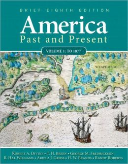 America Past and Present, Brief, Volume 1