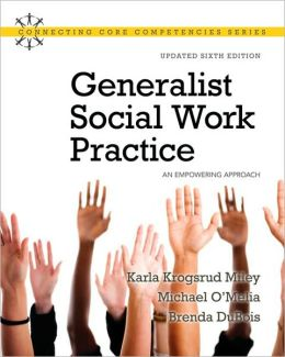 Generalist Social Work Practice: An Empowering Approach (Updated Edition)