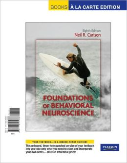 Foundations of Behavioral Neuroscience, Books a la Carte Edition