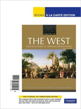 The West: Encounters & Transformations, Volume 2, Books a la Carte Edition