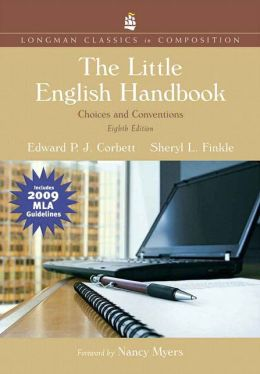 The Little English Handbook: Choices and Conventions, Longman Classics Edition, MLA Update Edition