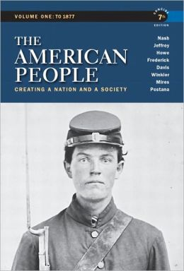 The American People: Creating a Nation and a Society, Concise Edition, Volume 1