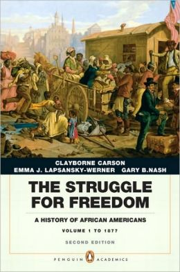 The Struggle for Freedom: A History of African Americans, Concise Edition, Volume 1 (Penguin Academic Series)